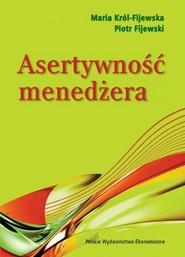 okładka Asertywność menedżera, Książka   Maria Król-Fijewska, Piotr Fijewski