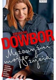 okładka Mężczyźni mojego życia, Książka   Katarzyna Dowbor