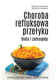 okładka Choroba refluksowa przełyku Dieta i jadłospisy, Książka | Beata Cieślowska, Marcin Majewski