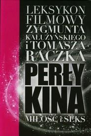 okładka Perły kina Leksykon filmowy na XXI wiek Tom 4, Książka | Tomasz Raczek, Zygmunt Kałużyński