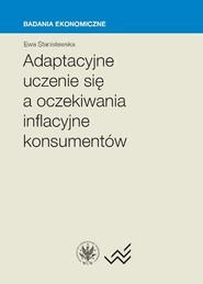okładka Adaptacyjne uczenie się a oczekiwania inflacyjne konsumentów, Książka   Stanisławska Ewa