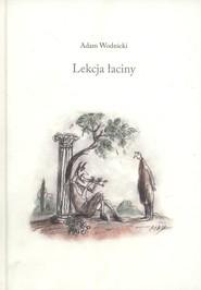 okładka Lekcja łaciny, Książka | Wodnicki Adam