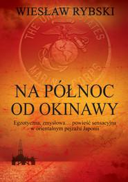 okładka Na północ od Okinawy, Książka | Rybski Wiesław