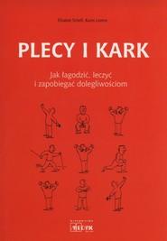 okładka Plecy i kark Jak łagodzi leczyć i zapobiegać dolegliwościom, Książka   Elisabet Schell, Karin Lorenz