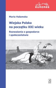 okładka Wiejska Polska na początku XXI wieku Rozważania o polityce i społeczeństwie, Książka | Maria Halamska