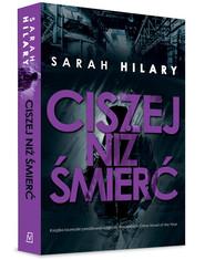 okładka Ciszej niż śmierć, Książka | Sarah  Hilary