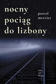 okładka Nocny pociąg do Lizbony, Książka | Pascal Mercier