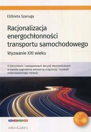 okładka Racjonalizacja energochłonności transportu samochodowego Wyzwanie XXI wieku, Książka | Szaruga Elżbieta