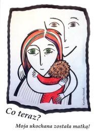 okładka Co teraz Moja ukochana została matką, Książka | Karolina  Staszak