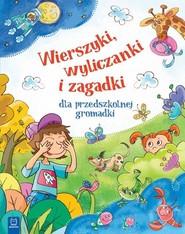 okładka Wierszyki wyliczanki i zagadki dla przedszkolnej gromadki mk., Książka | Opracowanie zbiorowe