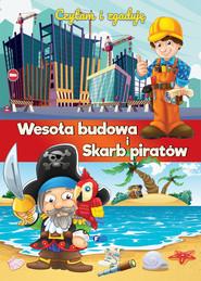 okładka Czytam i zgaduję Wesoła budowa i Skarb piratów, Książka | Opracowanie zbiorowe
