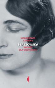 okładka Berezowska Nagość dla wszystkich, Książka   Małgorzata Czyńska