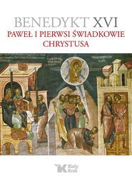 okładka Paweł i pierwsi świadkowie Chrystusa, Książka | Benedykt XVI