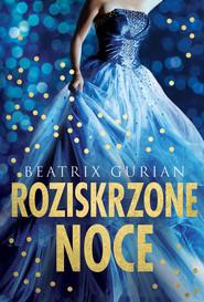 okładka Roziskrzone noce, Książka | Beatrix Gurian
