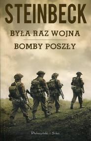 okładka Była raz wojna Bomby poszły, Książka | John Steinbeck