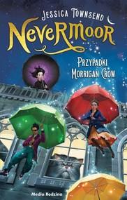 okładka Nevermoor Tom 1  Przypadki Morrigan Crow, Książka   Jessica Townsend, Piotr Budkiewicz