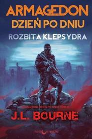 okładka Rozbita klepsydra Armagedon dzień po dniu Tom 3, Książka   Bourne J.L.