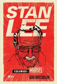 okładka Stan Lee Człowiek-Marvel, Książka | Batchelor Bob