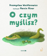 okładka O czym myślisz?, Książka   Przemysław Wechterowicz