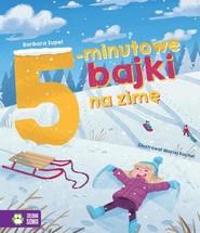 okładka Bajki na dobranoc 5-minutowe bajki na zimę, Książka | Supeł Barbara
