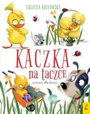 okładka Kaczka na taczce Wiersze dla dzieci, Książka | Urszula Kozłowska
