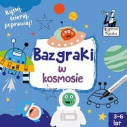 okładka Kapitan Nauka Bazgraki w kosmosie (3-6 lat), Książka  