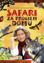 okładka Safari za progiem domu, Książka   Nowakowska Marzenna