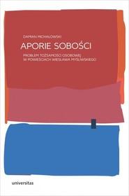 okładka Aporie sobości Problem tożsamości osobowej w powieściach Wiesława Myśliwskiego, Książka | Michałowski Damian