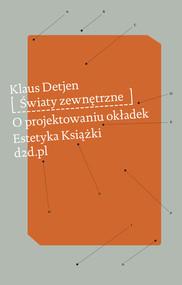 okładka Światy zewnętrzne O projektowaniu okładek, Książka | Detjen Klaus