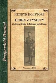 okładka Jeden z tysięcy Z dzienniczka żołnierza polskiego, Książka   Holstop Henryk