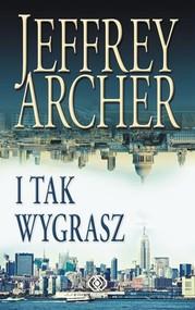 okładka I tak wygrasz, Książka   Jeffrey Archer