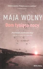 okładka Dom tysiąca nocy, Książka   Maja Wolny