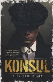 okładka Konsul, Książka | Krzysztof Beśka