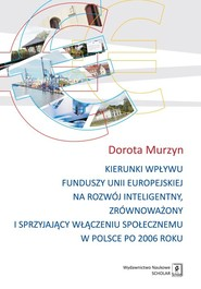 okładka Kierunki wpływu funduszy unii europejskiej na rozwój inteligentny, zrównoważony i sprzyjający, Książka | Murzyn Dorota