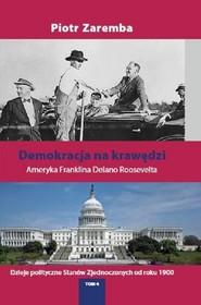 okładka Demokracja na krawędzi Ameryka Franklina Delano Roosevelta, Książka   Piotr Zaremba