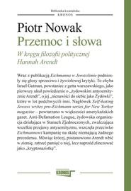 okładka Przemoc i słowa W kręgu filozofii politycznej Hannah Arendt, Książka | Piotr Nowak