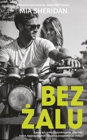 okładka Bez żalu, Książka | Mia Sheridan
