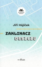 okładka Zaklinacz deszczu, Książka   Jiří  Hájíček