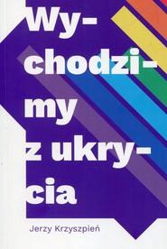 okładka Wychodzimy z ukrycia, Książka | Kryszpień Jerzy