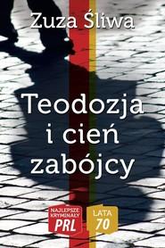 okładka Teodozja i cień zabójcy, Książka | Śliwa Zuza