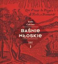 okładka Baśnie włoskie Tom 1, Książka | Calvino Italo