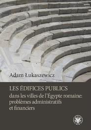 okładka Les édifices publics dans les villes de l'Égypte romaine: problemes administratifs et financiers, Książka | Łukaszewicz Adam