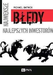 okładka Największe błędy najlepszych inwestorów, Książka | Batnick Michael