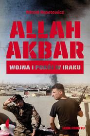 okładka Allah Akbar Wojna i pokój w Iraku, Książka | Witold Repetowicz