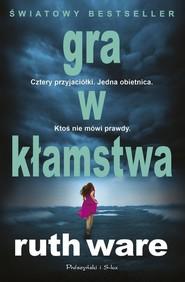okładka Gra w kłamstwa, Książka | Ruth Ware