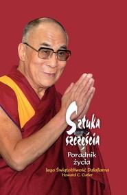okładka Sztuka szczęścia, Książka | Jego Świątobliwość Dalajlama, Howard C. Cutler
