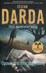 okładka Opowiem ci mroczną historię Zbiór opowiadań grozy, Książka | Stefan Darda