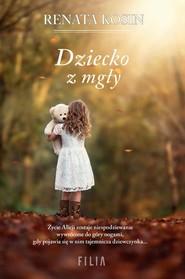 okładka Dziecko z mgły, Książka | Renata Kosin