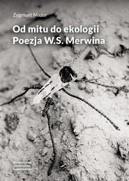 okładka Od mitu do ekologii Poezja W.S. Merwina, Książka | Mazur Zygmunt