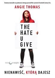 okładka Nienawiść, którą dajesz, Książka   Thomas Angie